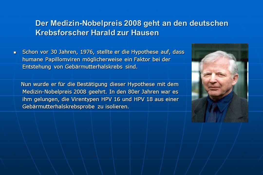 Der Medizin-Nobelpreis 2008 geht an den deutschen Krebsforscher Harald zur Hausen