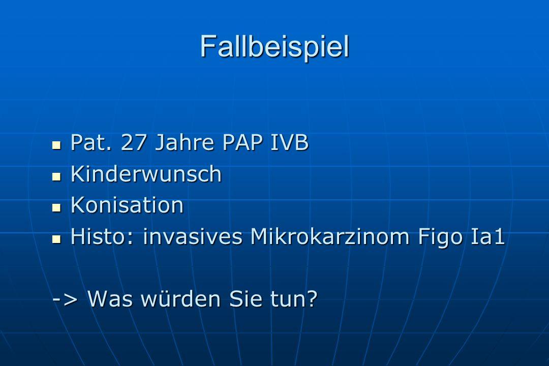 Fallbeispiel Pat. 27 Jahre PAP IVB Kinderwunsch Konisation