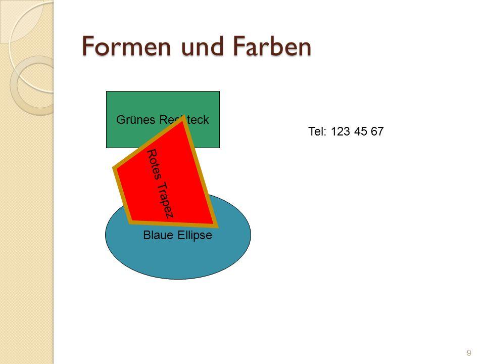 Formen und Farben Grünes Rechteck Tel: 123 45 67 Rotes Trapez