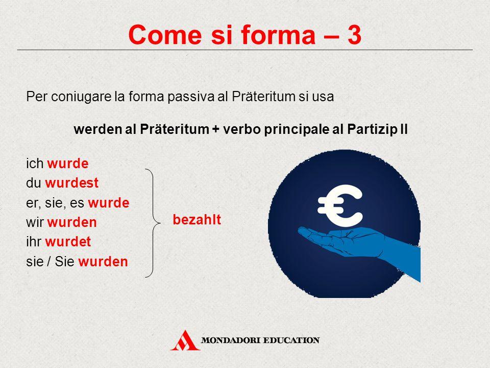 werden al Präteritum + verbo principale al Partizip II
