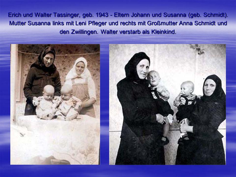 Erich und Walter Tassinger, geb. 1943 - Eltern Johann und Susanna (geb