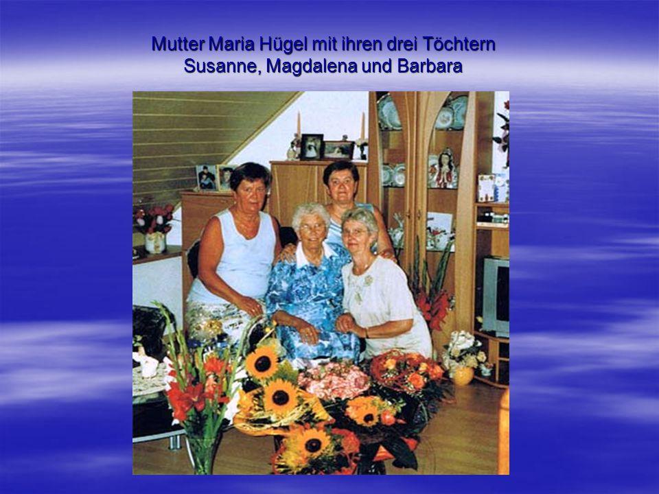 Mutter Maria Hügel mit ihren drei Töchtern Susanne, Magdalena und Barbara
