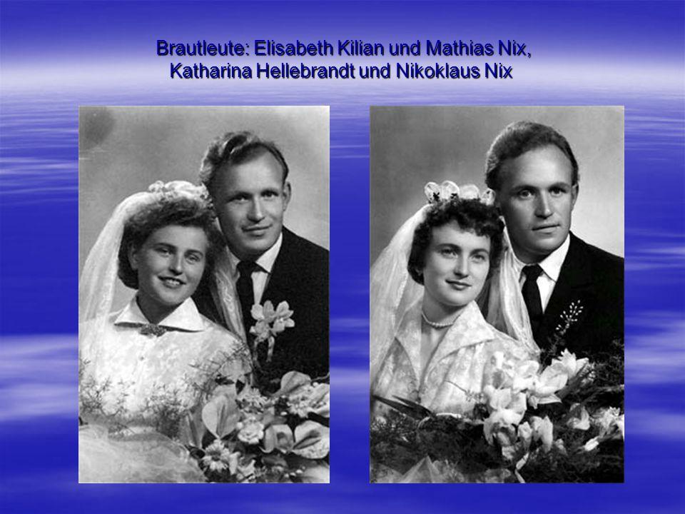 Brautleute: Elisabeth Kilian und Mathias Nix, Katharina Hellebrandt und Nikoklaus Nix
