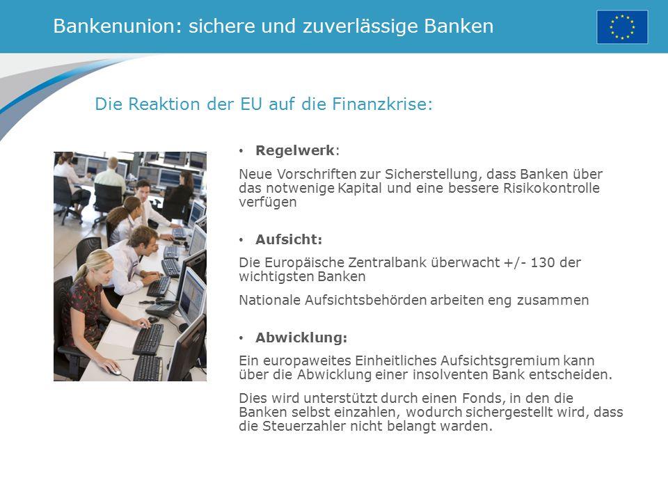 Bankenunion: sichere und zuverlässige Banken