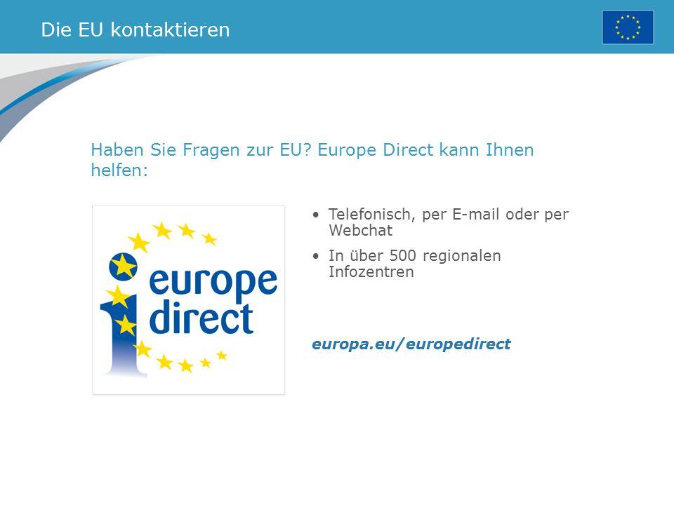 Die EU kontaktieren Haben Sie Fragen zur EU Europe Direct kann Ihnen helfen: Telefonisch, per E-mail oder per Webchat.