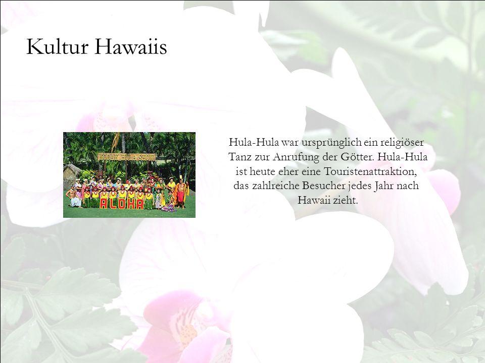 Kultur Hawaiis Hula-Hula war ursprünglich ein religiöser