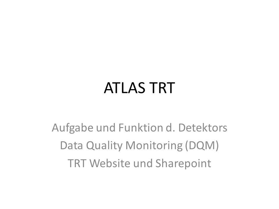 ATLAS TRT Aufgabe und Funktion d. Detektors