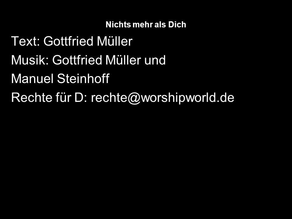 Text: Gottfried Müller Musik: Gottfried Müller und Manuel Steinhoff