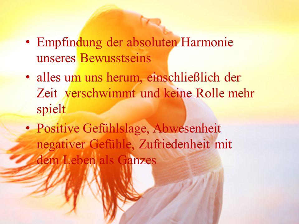 Empfindung der absoluten Harmonie unseres Bewusstseins