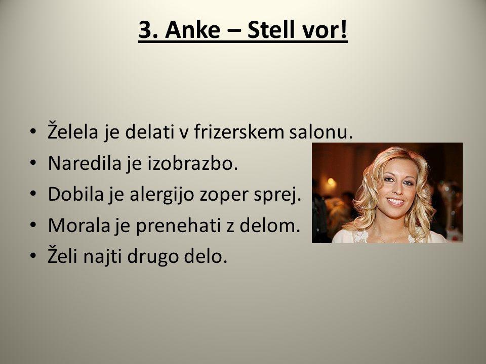 3. Anke – Stell vor! Želela je delati v frizerskem salonu.