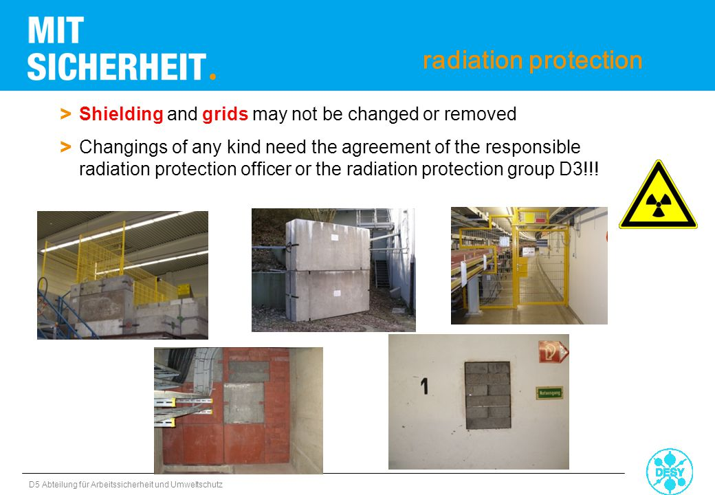 radiation protection Shielding and grids may not be changed or removed