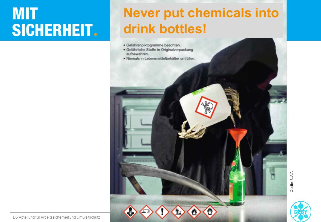 Never put chemicals into drink bottles!