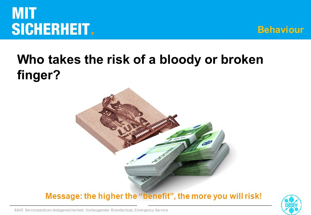 Message: the higher the benefit , the more you will risk!