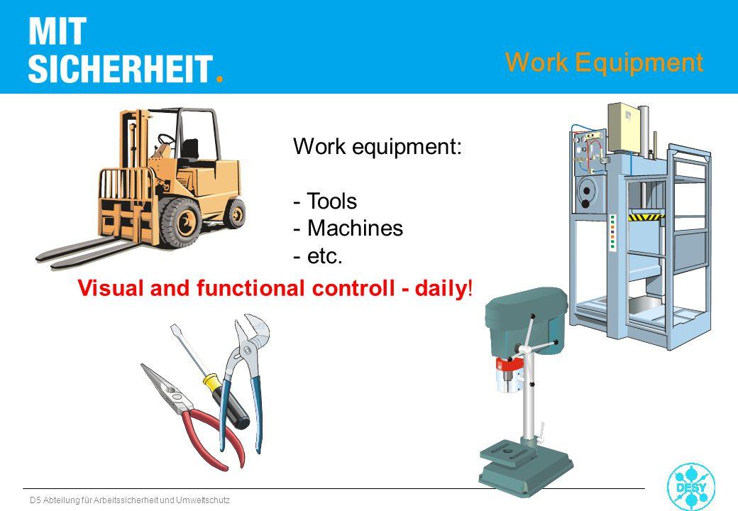 Work Equipment Work equipment: Tools Machines etc.