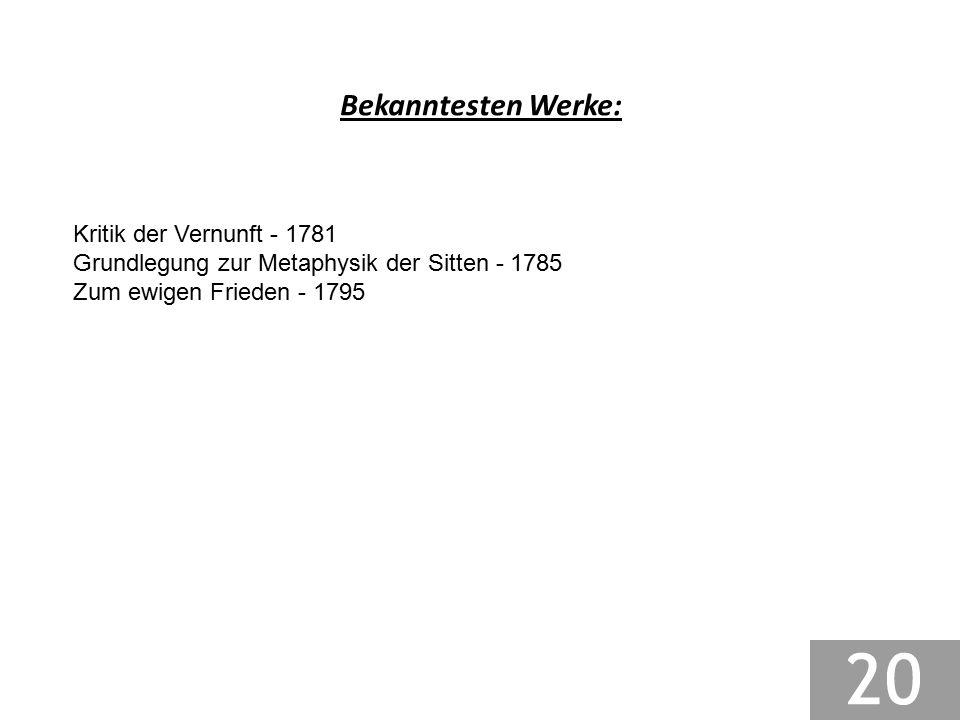 Bekanntesten Werke: Kritik der Vernunft - 1781