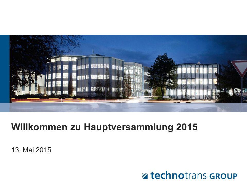 Willkommen zu Hauptversammlung 2015 13. Mai 2015