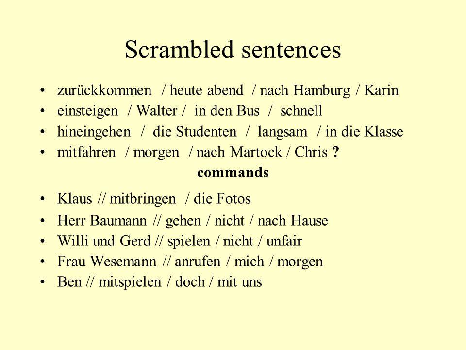 Scrambled sentences zurückkommen / heute abend / nach Hamburg / Karin