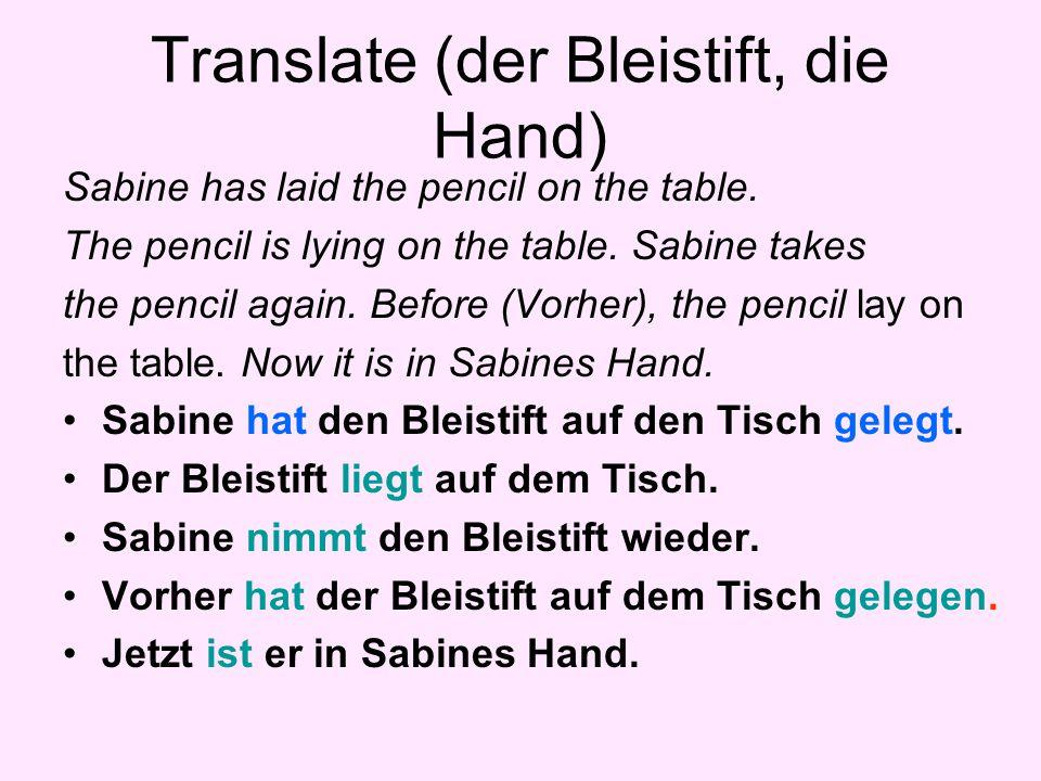 Translate (der Bleistift, die Hand)