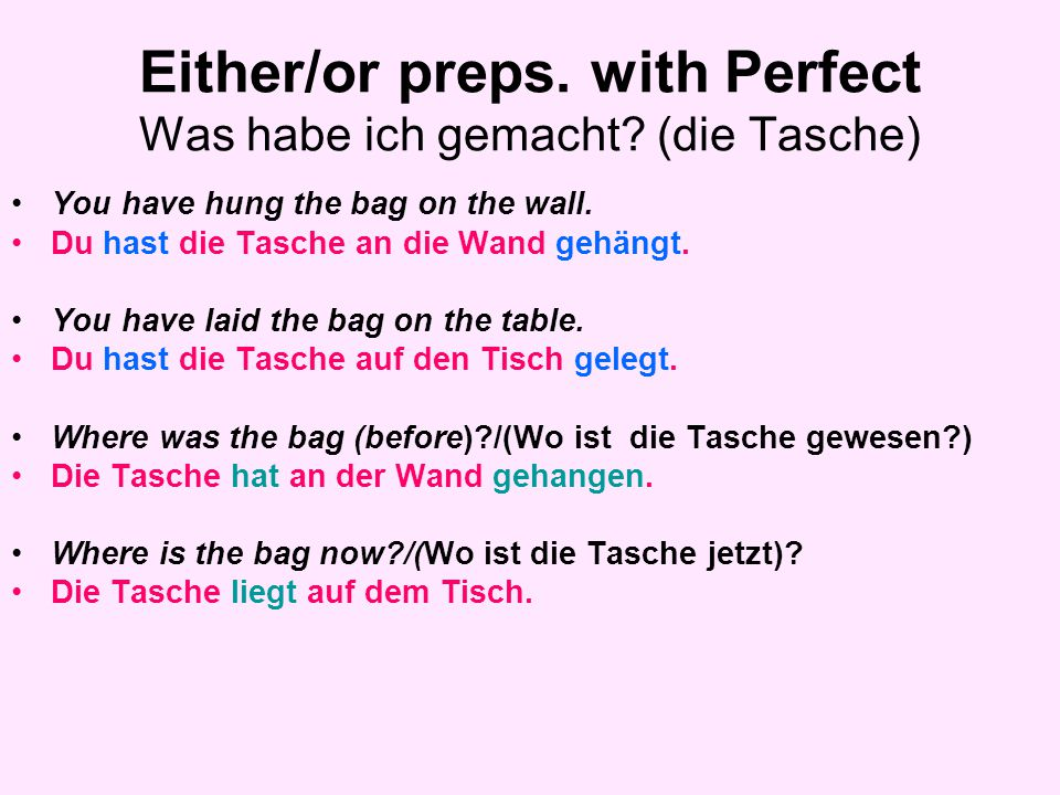 Either/or preps. with Perfect Was habe ich gemacht (die Tasche)