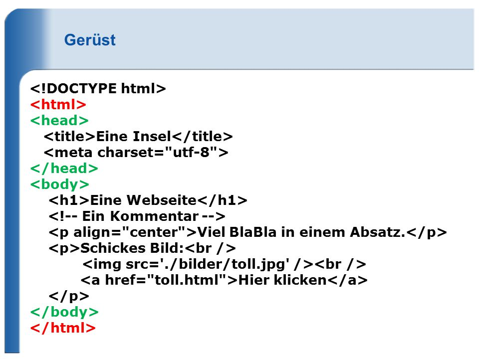 Gerüst <!DOCTYPE html> <html> <head>