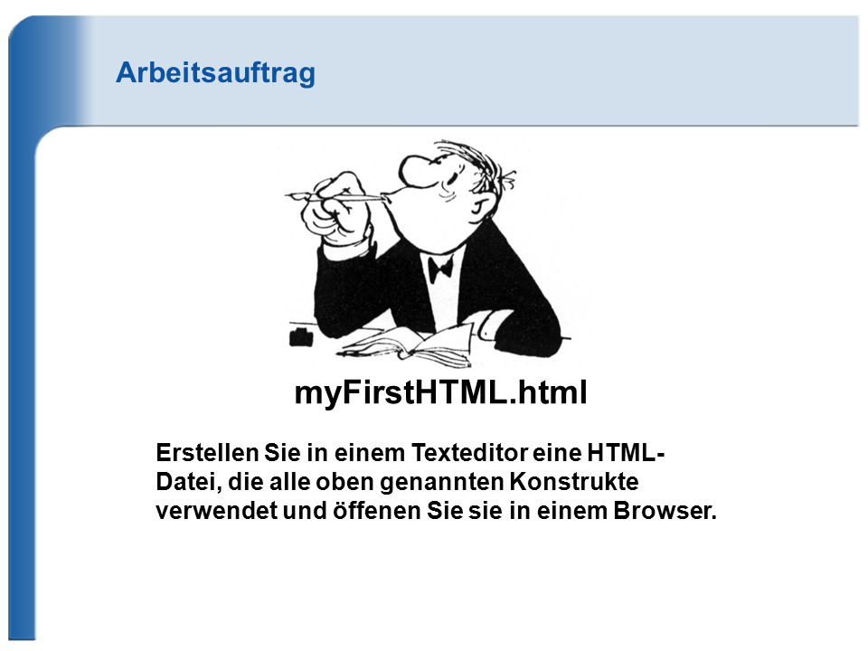myFirstHTML.html Arbeitsauftrag