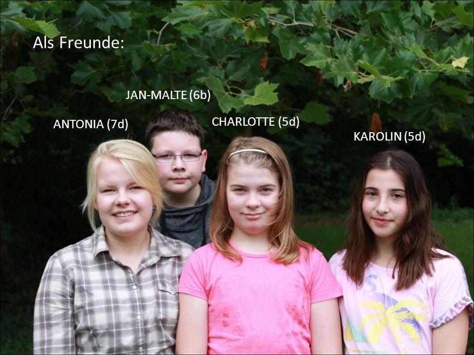 Als Freunde: JAN-MALTE (6b) ANTONIA (7d) CHARLOTTE (5d) KAROLIN (5d)