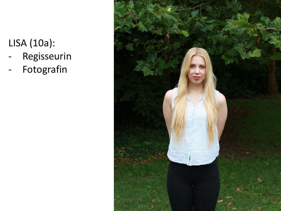 LISA (10a): Regisseurin Fotografin