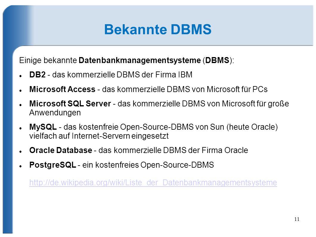 Bekannte DBMS Einige bekannte Datenbankmanagementsysteme (DBMS):