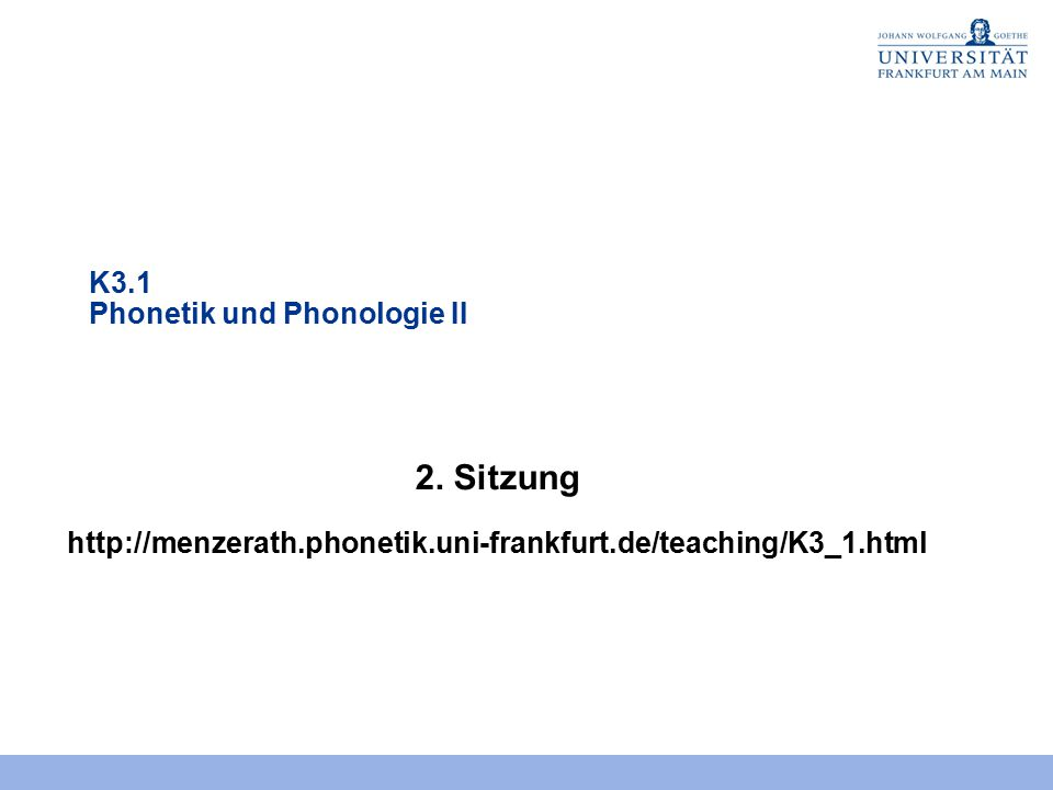 2. Sitzung K3.1 Phonetik und Phonologie II