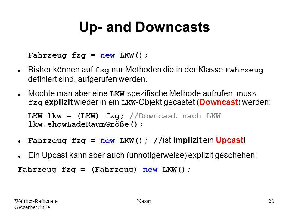 Up- and Downcasts Fahrzeug fzg = new LKW();