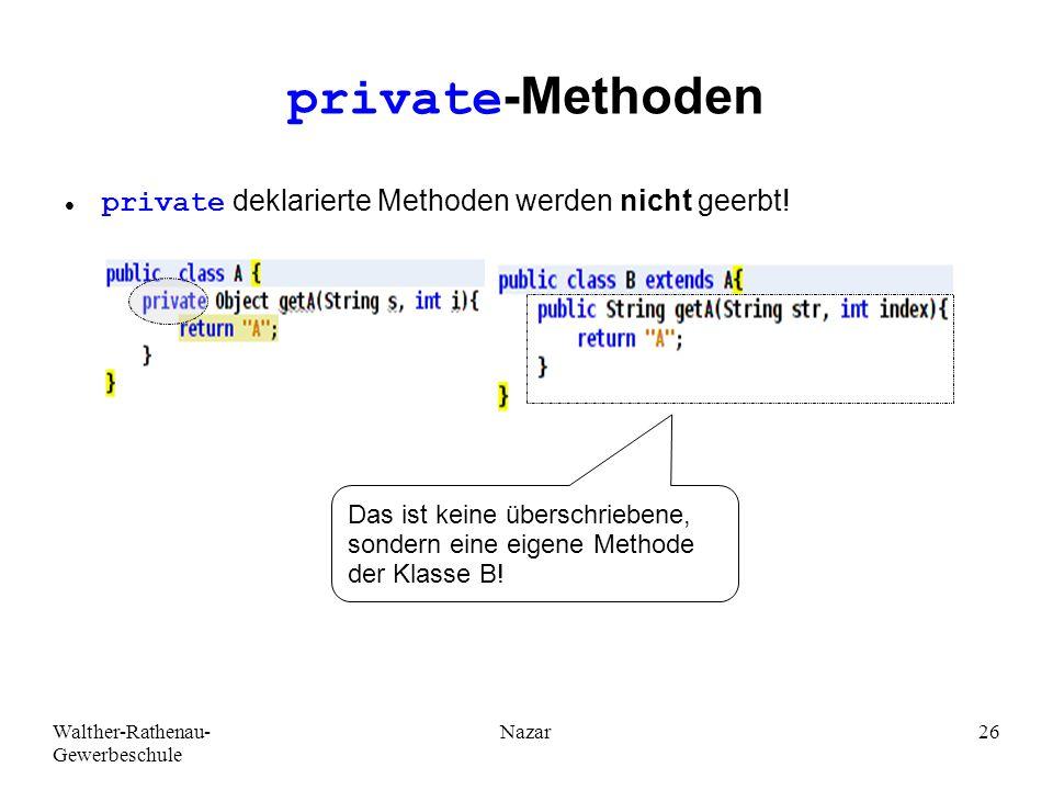 private-Methoden private deklarierte Methoden werden nicht geerbt!