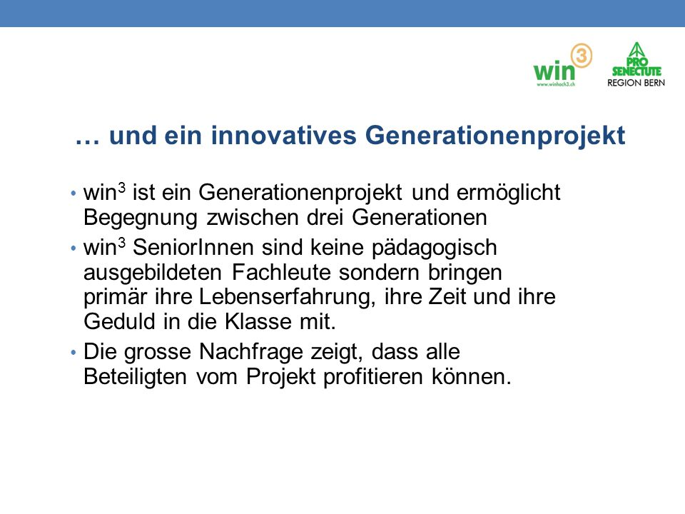 … und ein innovatives Generationenprojekt