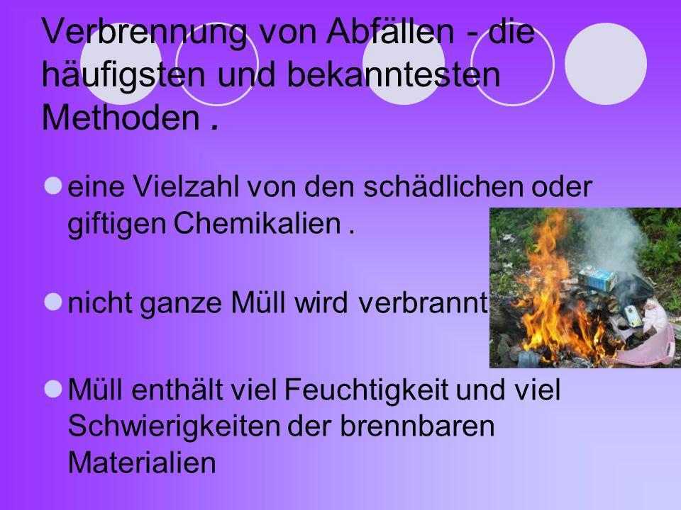 Verbrennung von Abfällen - die häufigsten und bekanntesten Methoden .