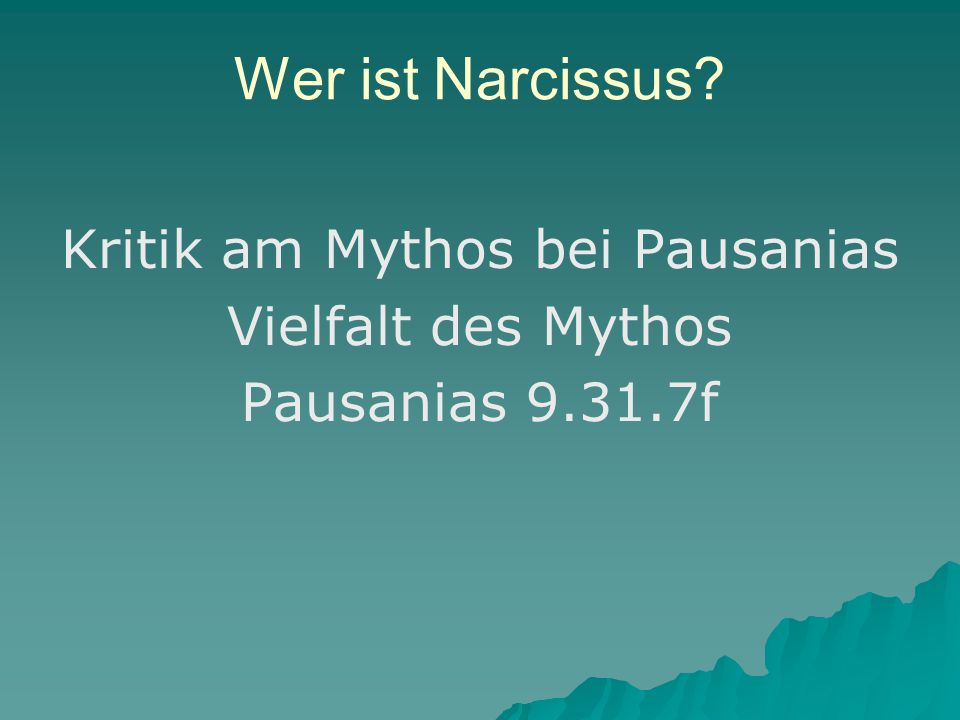 Kritik am Mythos bei Pausanias Vielfalt des Mythos Pausanias 9.31.7f