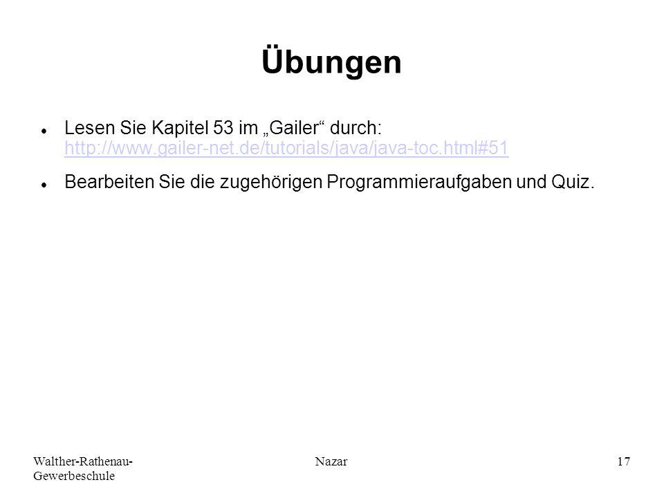 """Ahmad-Nessar Nazar Übungen. Lesen Sie Kapitel 53 im """"Gailer durch: http://www.gailer-net.de/tutorials/java/java-toc.html#51."""