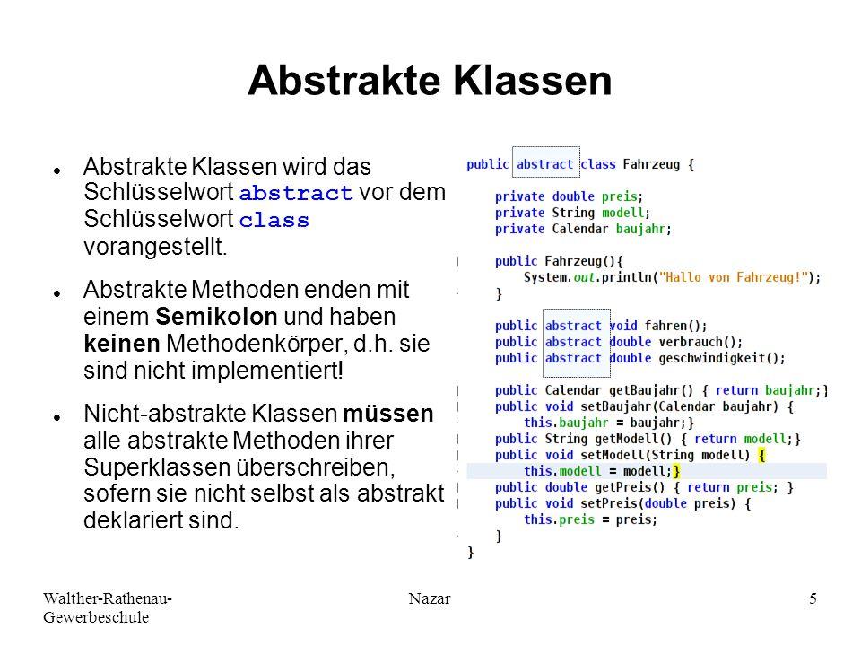 Ahmad-Nessar Nazar Abstrakte Klassen. Abstrakte Klassen wird das Schlüsselwort abstract vor dem Schlüsselwort class vorangestellt.