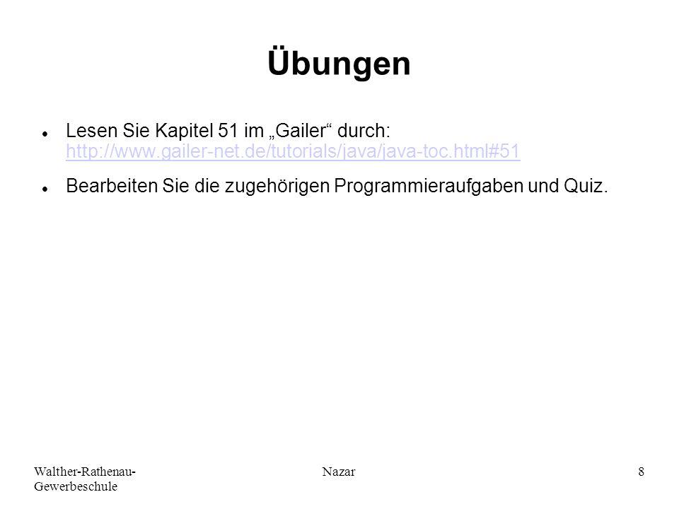 """Ahmad-Nessar Nazar Übungen. Lesen Sie Kapitel 51 im """"Gailer durch: http://www.gailer-net.de/tutorials/java/java-toc.html#51."""