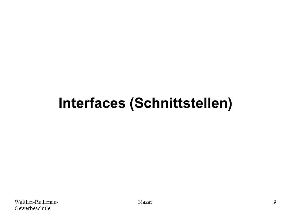 Ahmad-Nessar Nazar Interfaces (Schnittstellen)
