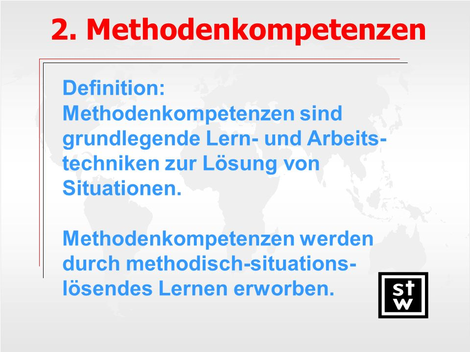 2. Methodenkompetenzen Definition: