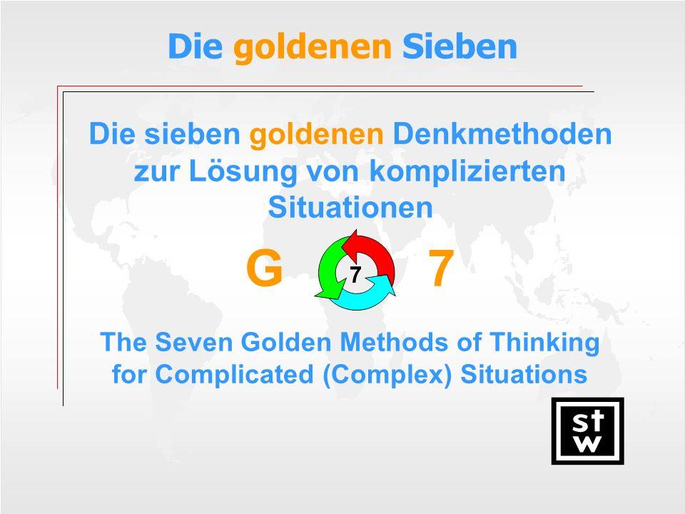 G 7 Die goldenen Sieben Die sieben goldenen Denkmethoden