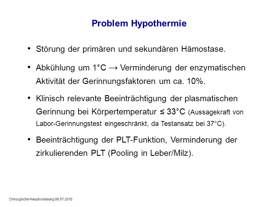 Problem Hypothermie Störung der primären und sekundären Hämostase.