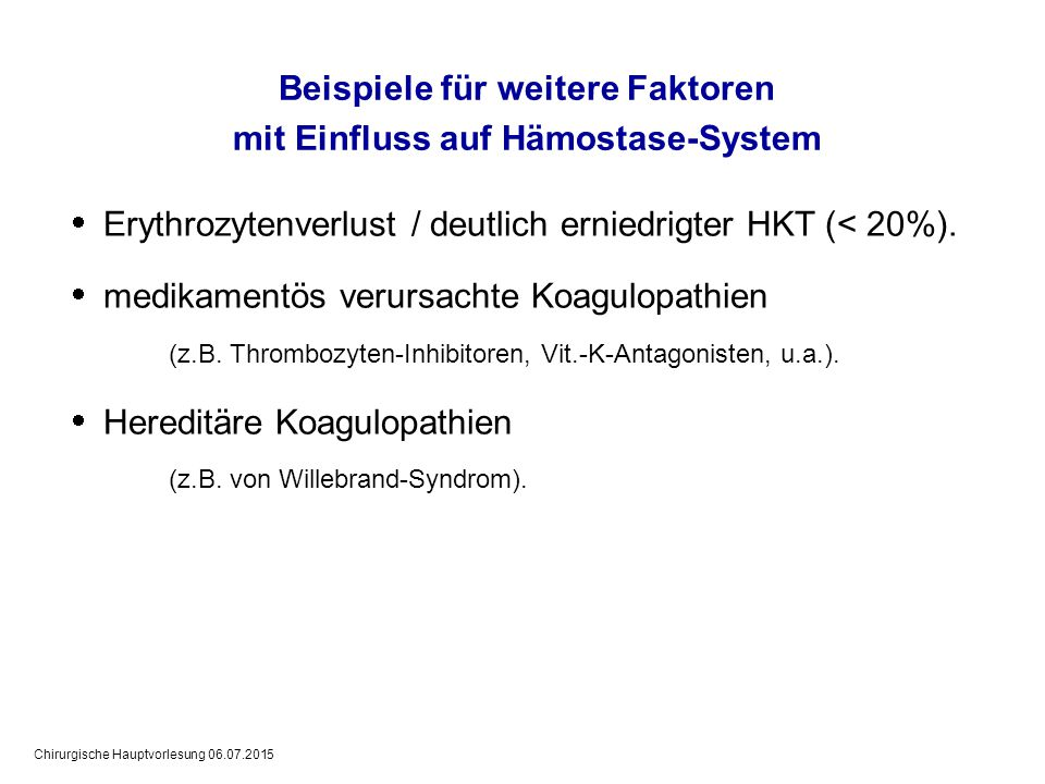 Beispiele für weitere Faktoren mit Einfluss auf Hämostase-System