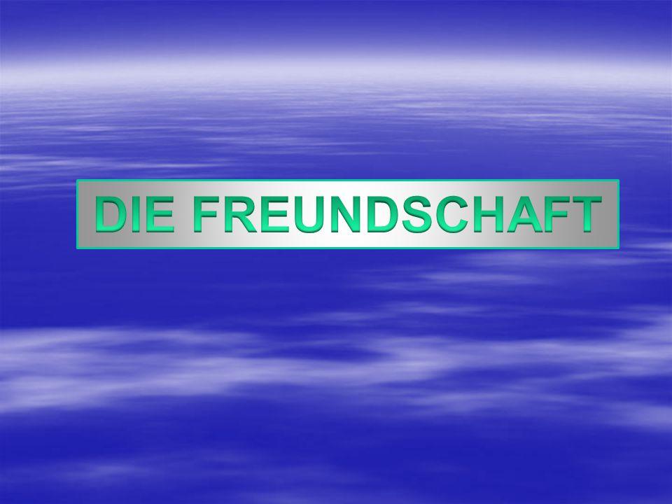 DIE FREUNDSCHAFT