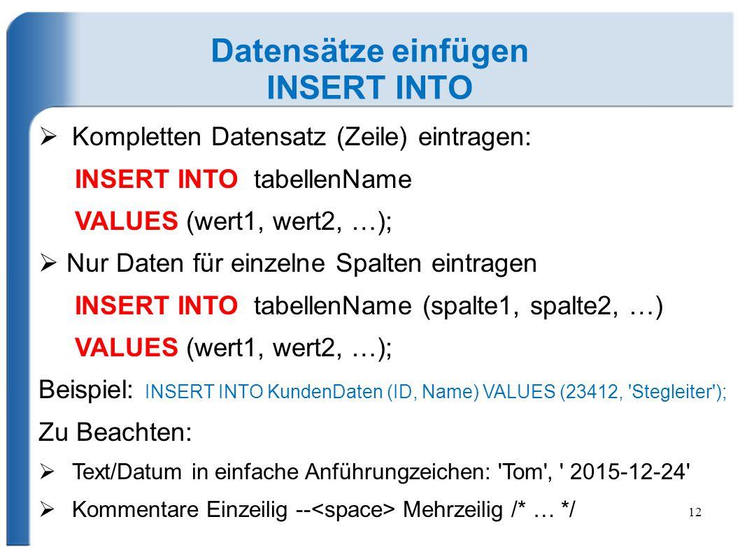 Datensätze einfügen INSERT INTO