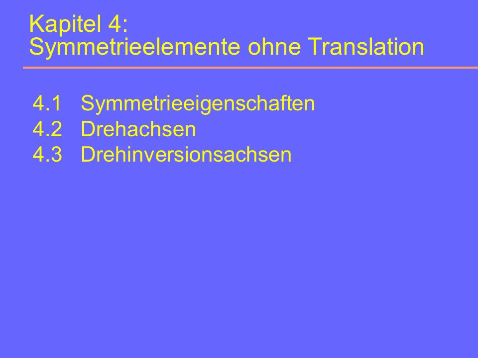 Kapitel 4: Symmetrieelemente ohne Translation