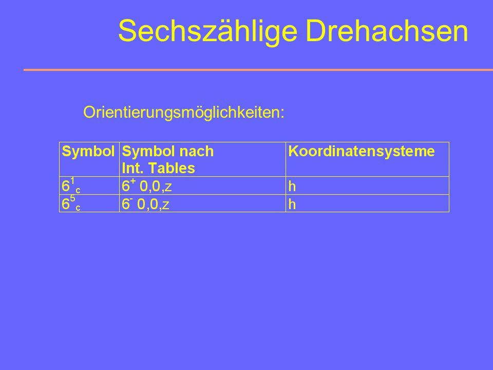Sechszählige Drehachsen