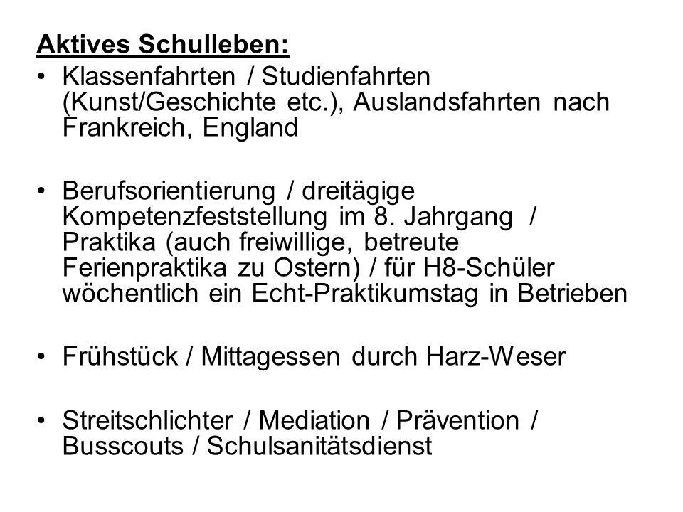 Aktives Schulleben: Klassenfahrten / Studienfahrten (Kunst/Geschichte etc.), Auslandsfahrten nach Frankreich, England.