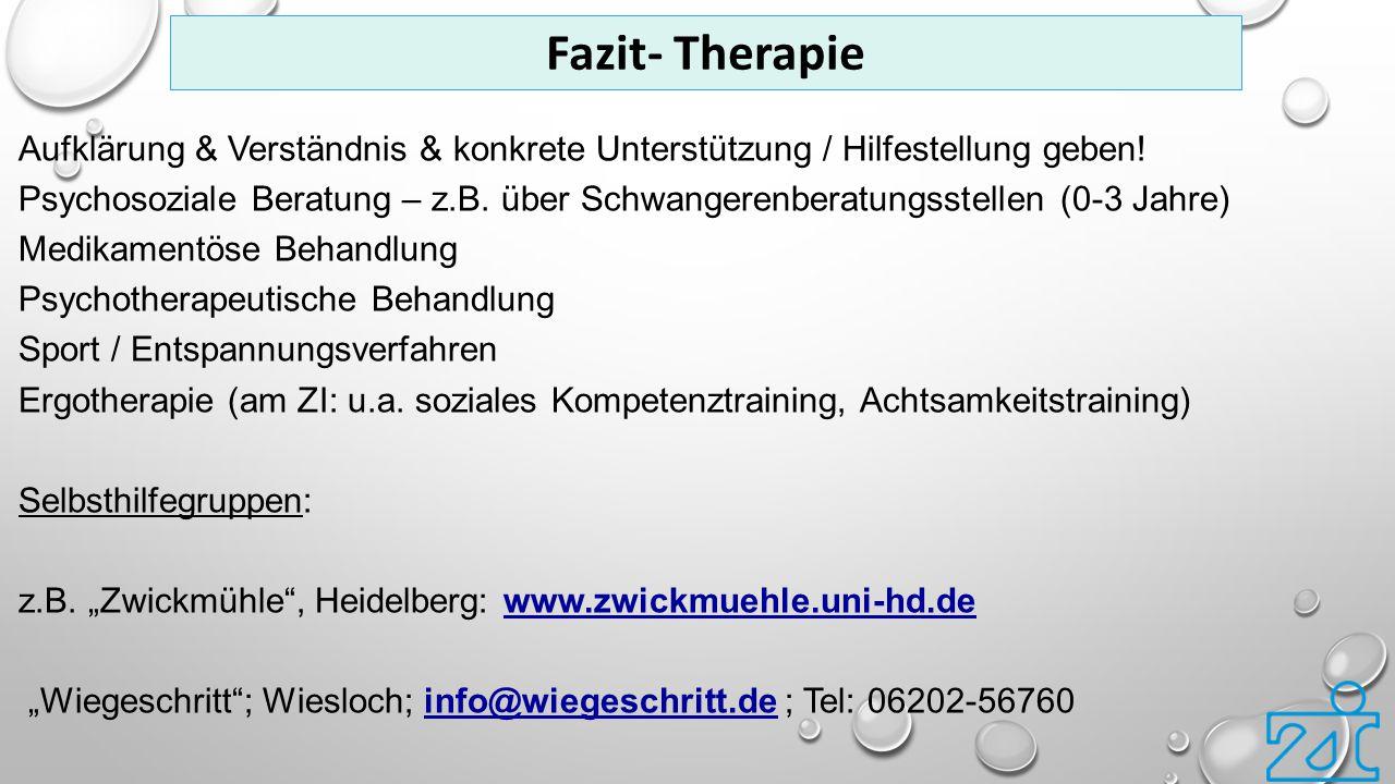 Fazit- Therapie Aufklärung & Verständnis & konkrete Unterstützung / Hilfestellung geben!