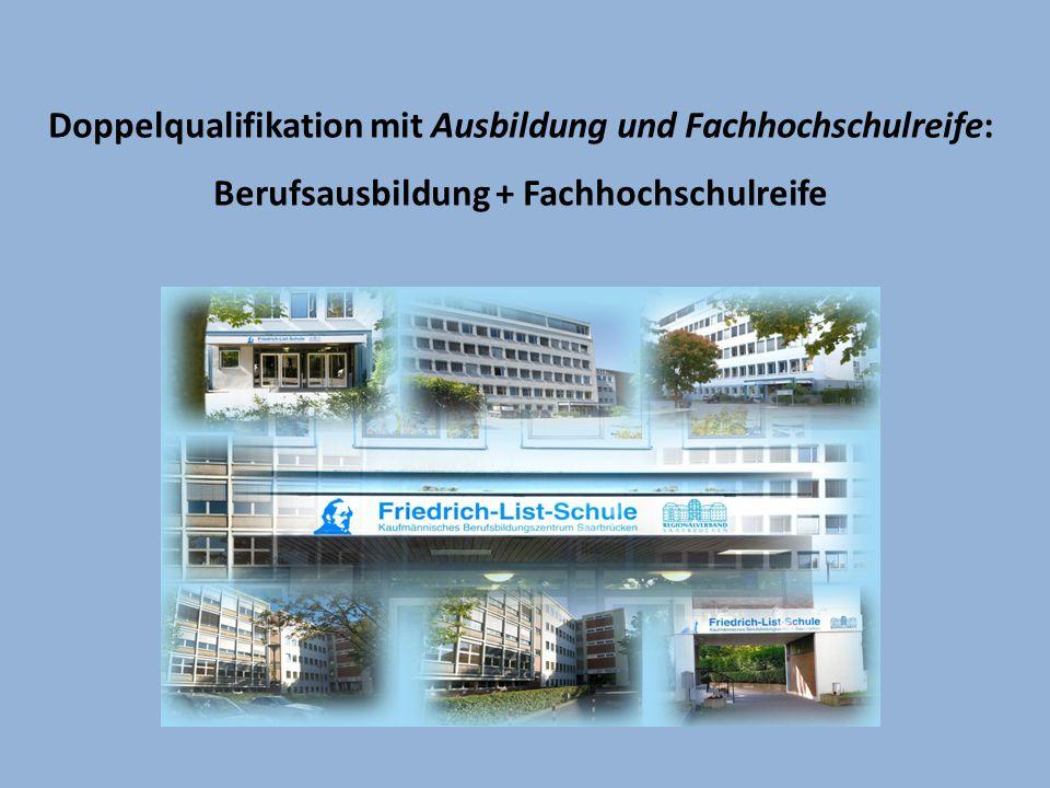 Doppelqualifikation mit Ausbildung und Fachhochschulreife: Berufsausbildung + Fachhochschulreife