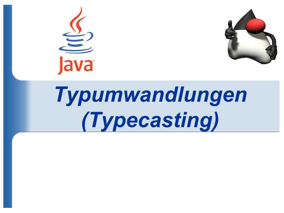 Typumwandlungen (Typecasting)